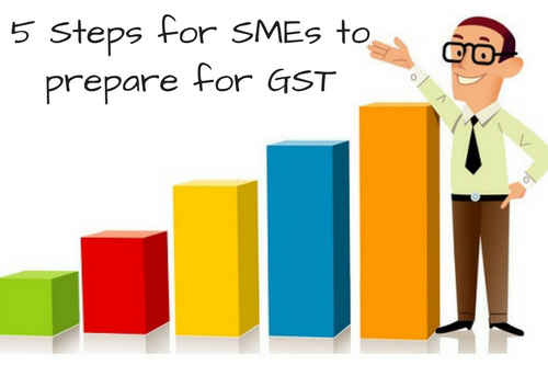 5 steps SMEs should take to prepare for GST